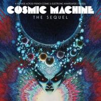 VARIOUS - Cosmic Machine: The Sequel: A Voyage Across French Cosmic & Electronic Avantgarde 70s-80s : BECAUSE MUSIC (FRA)