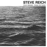 STEVE REICH - Four Organs / Phase Patterns : LP