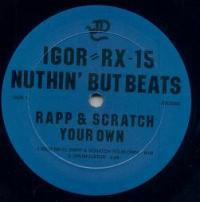 IGOR RX-15 - Nuthin' But Beats : 12inch
