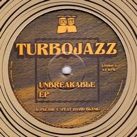 TURBOJAZZ - UNBREAKABLE EP : 12inch