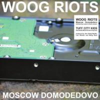 WOOG RIOTS - Moscow Domodedovo (Tuff City Kids Remixes) : 12inch