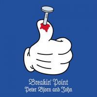 PETER BJORN AND JOHN - Breakin' Point (Ltd. 7 Inch) : 7inch