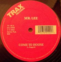 MR. LEE - Come To House : TRAX (US)