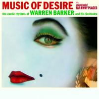 WARREN BARKER - Music of Desire / A Musical Touch Of Far Away Places : CD