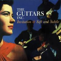 THE GUITARS INC. - Invitation & Soft and Subtle : CD