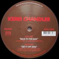 KERRI CHANDLER - Back To The Raw : DEEPLY ROOTED HOUSE (FRA)