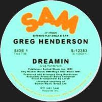 GREG HENDERSON - DREAMIN' : SAM (US)