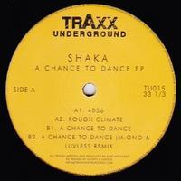 SHAKA - A Chance To Dance EP : TRAXX UNDERGROUND (ITA)