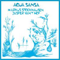 MARKUS STOCKHAUSEN / JASPER VAN'T HOF - Aqua Sansa : ARCHEO (ITA)