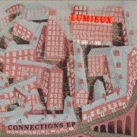 LUMIEUX - Connections EP : 12inch