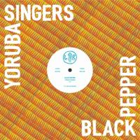 YORUBA SINGERS - Black Pepper : LEFT EAR (AUS)