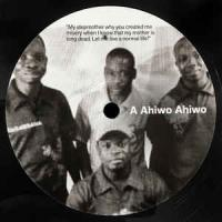 UNKNOWN ARTIST - Ahiwo Ahiwo : 12inch