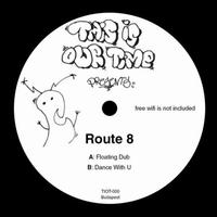 ROUTE 8 - Floating Dub / Dance With U : 10inch