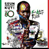 SEUN KUTI & EGYPT 80 - From Africa With Fury: Rise - 2016 Redit : BECAUSE MUSIC (FRA)