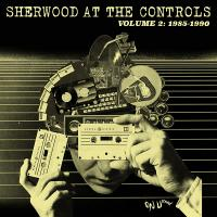 VA - Sherwood At The Controls -  Volume 2: 1985 - 1990 : Beat Records/<wbr><wbr>ON-U SOUND <wbr>(UK)