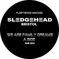 SLEDGEHEAD BRISTOL (RAY MIGHTY) - We Are Family Dreams / Dreams Satisfy : 12inch