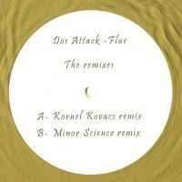 DOS ATTACK - FLUE : The Remixes : RIVERETTE (SPA)
