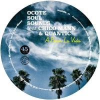 OCOTE SOUL SOUNDS - A Pesar La Vida / Not Yet (Feat. Quantic & Chico Mann) : BASTARD JAZZ (US)