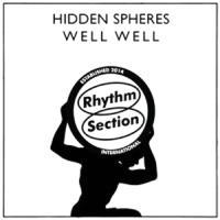 HIDDEN SPHERES - Well Well : 12inch