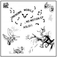 UNKNOWN MOBILE - No Motion EP : ASL SINGLES CLUB (CAN)