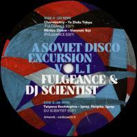 FULGEANCE & DJ SCIENTIST - A Soviet Disco Excursion : EXCURSIONS (UK)