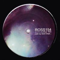 ROSS 154 - UNTIL MY HEART STOPS / KAOZ : M>O>S (HOL)