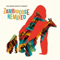 THE GENE DUDLEY GROUP - Zambidoose Remixed : WAH WAH 45S (UK)