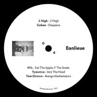 2 HIGH / GOHAN / N1L / TYMOTICA / TOM DICICCO - Local Business EP : BANLIEUE (GER)