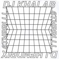 DJ KHALAB & DJ HENDRIX - 6Thprll : 7inch