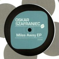 OSKAR SZAFRANIEC - Miles Away EP : CYCLO (UK)