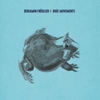 BENJAMIN FRÖHLICH - Rude Movements : 12inch