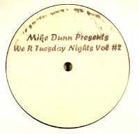 MIKE DUNN - We R Tuesday Nights Vol # 2 : 12inch
