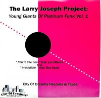 THE LARRY JOSEPH PROJECT - Young Giants Of Platinum Funk Vol.1 : CITY OF DREAMS RECORDS & TAPES (US)