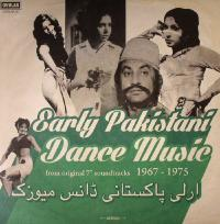 VARIOUS - Early Pakistani Dance Music from Original 7inch Soundtracks 1967-1975 : LP