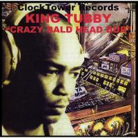 KING TUBBY - Crazy Bald Head Dub : LP