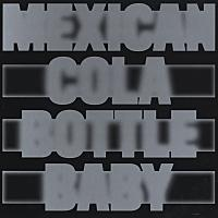 MOSCOMAN - Mexican Cola Bottle Baby (Incl. Peaking Lights Remixes) : 12inch