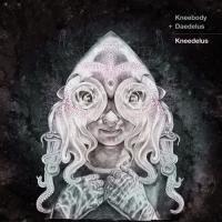 KNEEBODY & DAEDELUS - Kneedelus : LP+DL