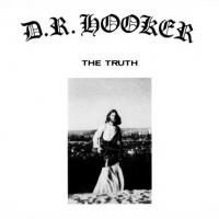 D.R. HOOKER - The Truth : VEALS & GEEKS RECORDS (BEL)