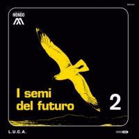 L.U.C.A. - I Semi Del Futuro : EDIZIONI MONDO (ITA)