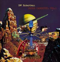 DW ROBERTSON - Disco Carousel Vol.1 : LP
