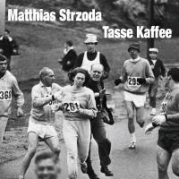 MATTHIAS STRZODA - Tasse Kaffee : MARTIN HOSSBACH (GER)