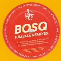 BOSQ - Tumbala (Remixes) : SOUL CLAP (US)