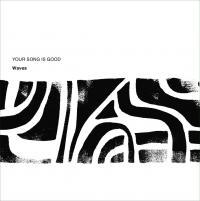 YOUR SONG IS GOOD - Waves : KAKUBARHYTHM (JPN)