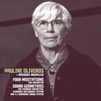 PAULINE OLIVEROS + MUSIQUES NOUVELLES - Four Meditations / Sound Geometries : SUB ROSA (BEL)