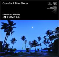 DJ FUNNEL - Once In A Blue Moon : CD