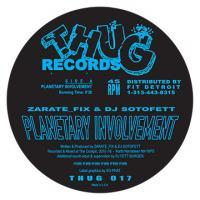 ZARATE_FIX & DJ SOTOFETT - Planetary Involvement : THUG RECORDS (AUS)