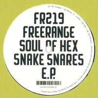 SOUL OF HEX - SNAKE SNARES EP : 12inch