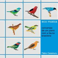 FABIO CARAMURU - Eco Musica - conversas de um piano com a fauna brasileira- : CD