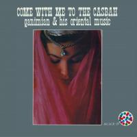 GANIMIAN & HIS ORIENTAL MUSIC - Come With Me To The Casbah : LP