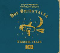 DOS ORIENTALES - Tercer Viaje テルセル・ビアヘ 〜 三度目の旅 : BEANS (JPN)